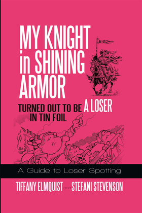 My Knight in Shining Armor Turned out to Be a Loser in Tin Foil