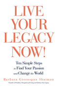 Live Your Legacy Now!