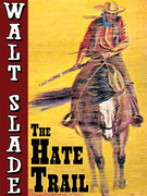 The Hate Trail: A Walt Slade Western