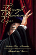 Through Phantom Eyes: Volume Two