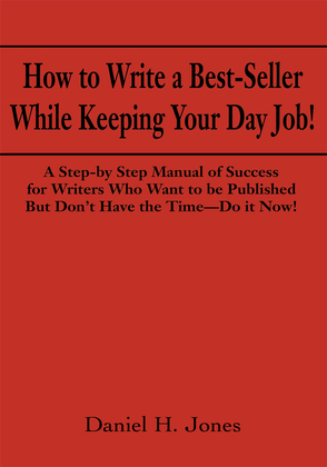 How to Write a Best-Seller While Keeping Your Day Job!