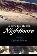 A Bow Elk Hunter Nightmare