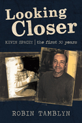 Looking Closer: Kevin Spacey, the First 50 Years
