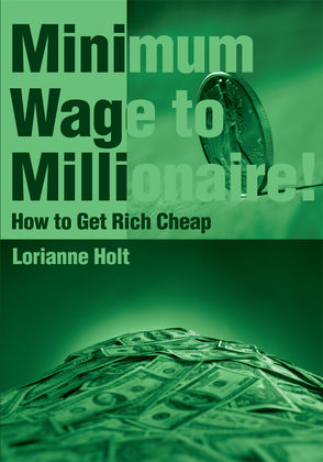 Minimum Wage to Millionaire!