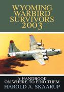 Wyoming Warbird Survivors 2003