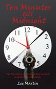 Ten Minutes Till Midnight