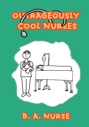 Outrageously Cool Nurses