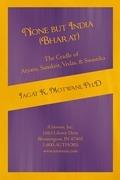 None but India (Bharat) the Cradle of Aryans, Sanskrit, Vedas, & Swastika