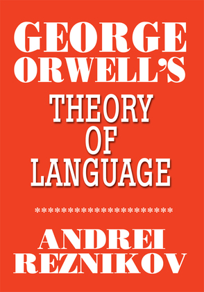George Orwell's Theory of Language