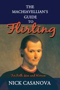 The Machiavellian's Guide to Flirting