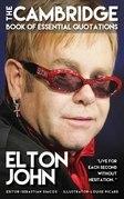 ELTON JOHN - The Cambridge Book of Essential Quotations