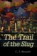 The Trail of the Slug
