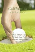 Golferotica: the Front Nine