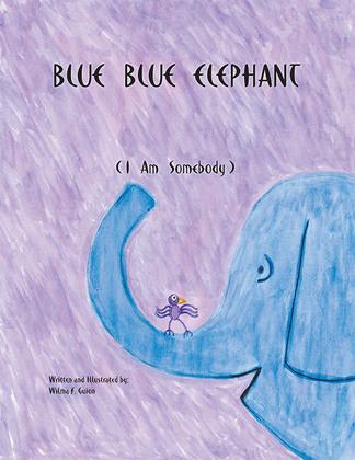 Blue Blue Elephant (I Am Somebody)