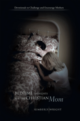 Bedtime Thoughts for the Christian Mom