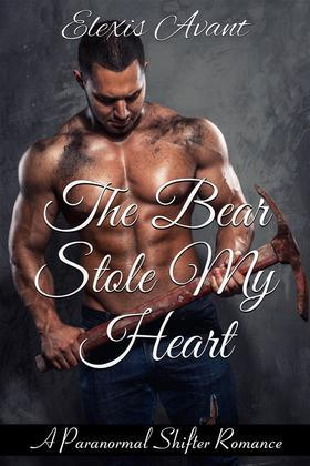 The Bear Stole My Heart: A Paranormal Shifter Romance