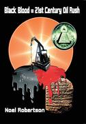 Black Blood = 21St Century Oil Rush