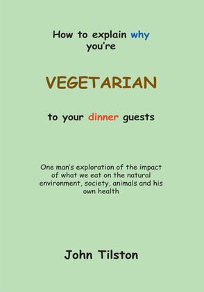 How to Explain Why You're a Vegetarian to Your Dinner Guests