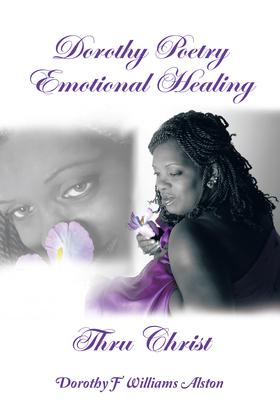 Dorothy Poetry Emotional Healing Thru Christ