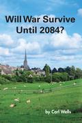 Will War Survive Until 2084?