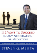 112 Ways to Succeed in Any Negotiation or Mediation