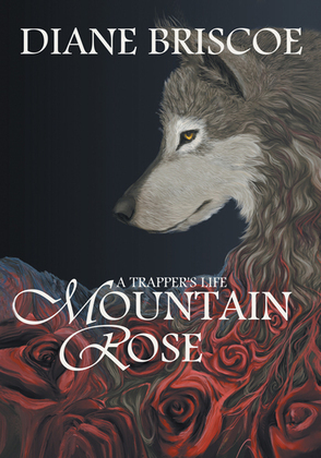 A Trapper's Life Mountain Rose