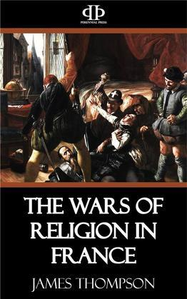 The Wars of Religion in France