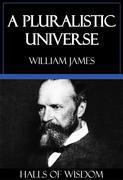 A Pluralistic Universe [Halls of Wisdom]