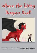 Where the Living Dragons Dwell