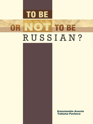 To Be or Not to Be Russian?