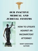 Our Inactive Medical and Judicial Systems
