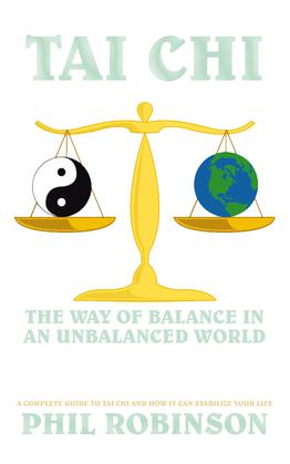Tai Chi: the Way of Balance in an Unbalanced World