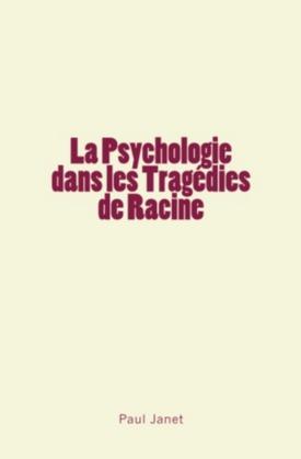 La Psychologie dans les Tragédies de Racine