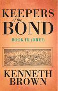 Keepers of the Bond Iii (Drei)