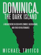 Dominica, the Dark Island