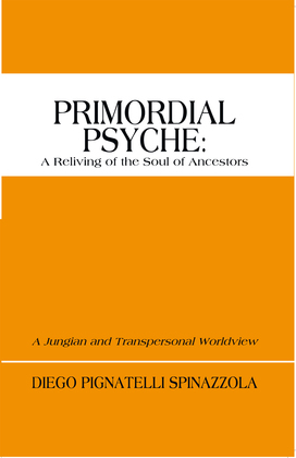 Primordial Psyche: a Reliving of the Soul of Ancestors