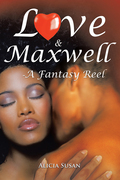 Love & Maxwell—A Fantasy Reel