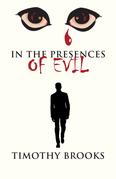 In the Presences of Evil