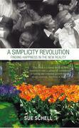 A Simplicity Revolution: Finding Happiness in the New Reality