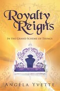 Royalty Reigns