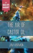 The Air of Castor Oil