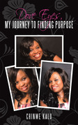 Dove Eyes, My Journey to Finding Purpose