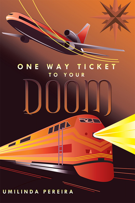 One Way Ticket to Your Doom