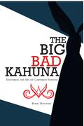 The Big Bad Kahuna