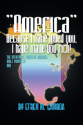 """""""America"""" Because I Have Loved You, I Have Made You Rich!"""