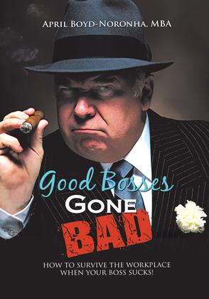 Good Bosses Gone Bad