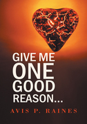 Give Me One Good Reason...