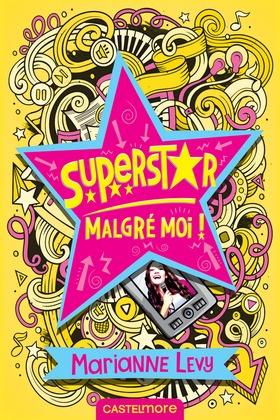 Superstar malgré moi !