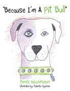 """""""Because I'm a Pit Bull"""""""