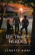 We Three Heroes
